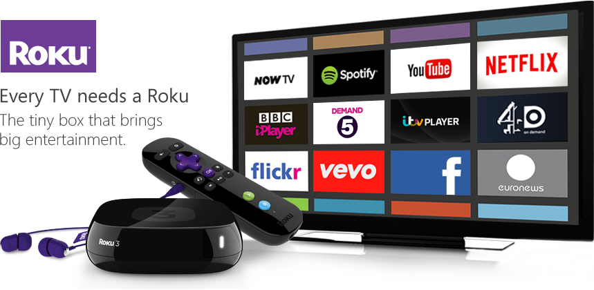 Every TV needs a Roku. The tiny box that brings big entertainment.